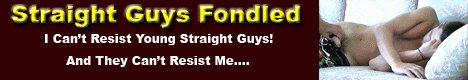 Straight Guys Fondled