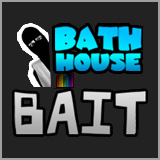 Bath House Bait