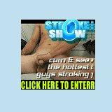 Stroke Show at CockSuckerVideos.com